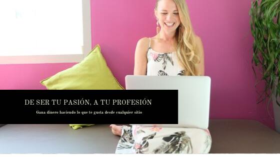 de ser tu pasión, a tu profesión